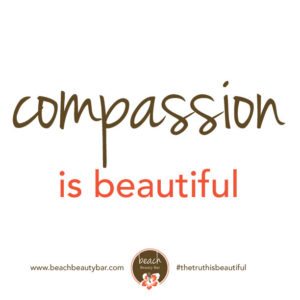 Compassion is beautiful